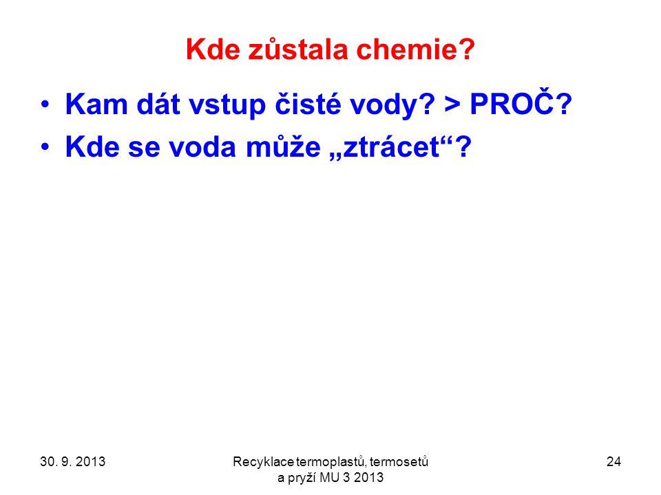 Kde zůstala chemie. Kam dát vstup čisté vody. > PROČ.