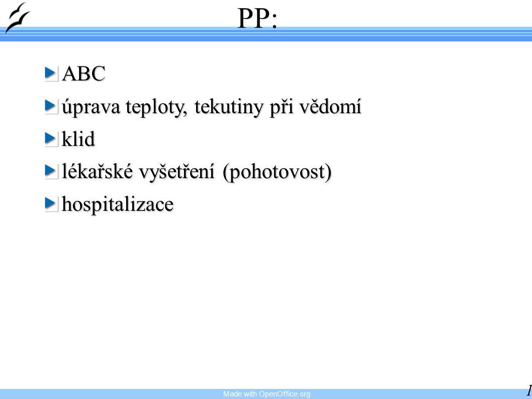 Made with OpenOffice.org 19 PP:ABC úprava teploty, tekutiny při vědomí klid lékařské vyšetření (pohotovost) hospitalizace