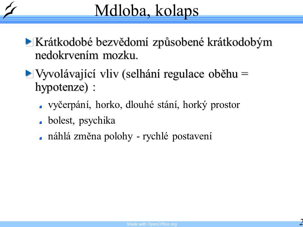 Made with OpenOffice.org 22 Mdloba, kolaps Krátkodobé bezvědomí způsobené krátkodobým nedokrvením mozku.