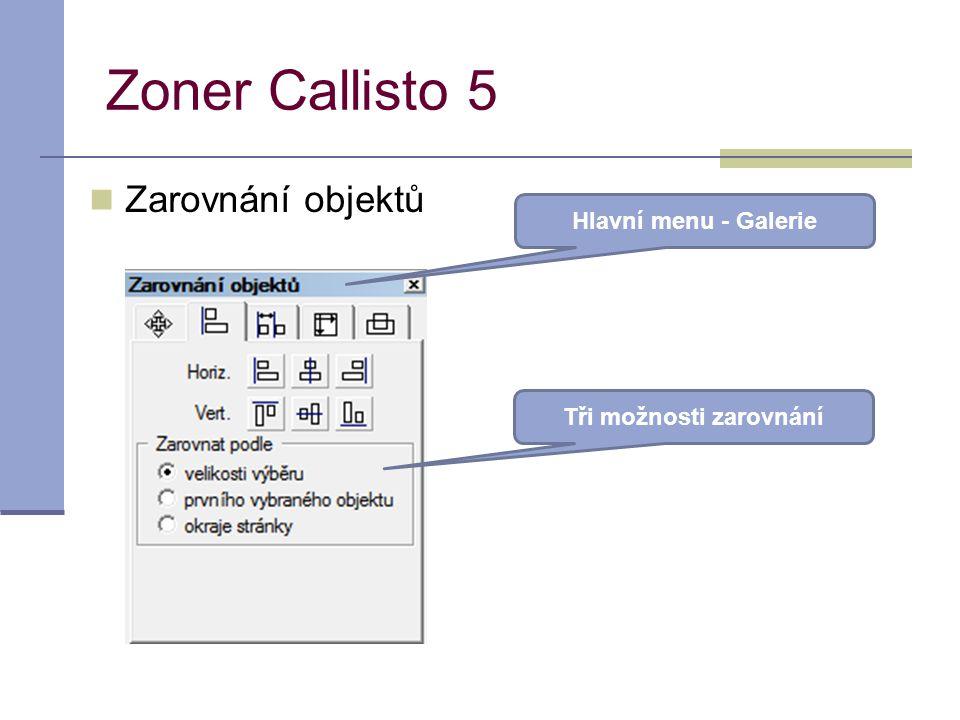 Zoner Callisto 5 Zarovnání objektů Hlavní menu - Galerie Tři možnosti zarovnání