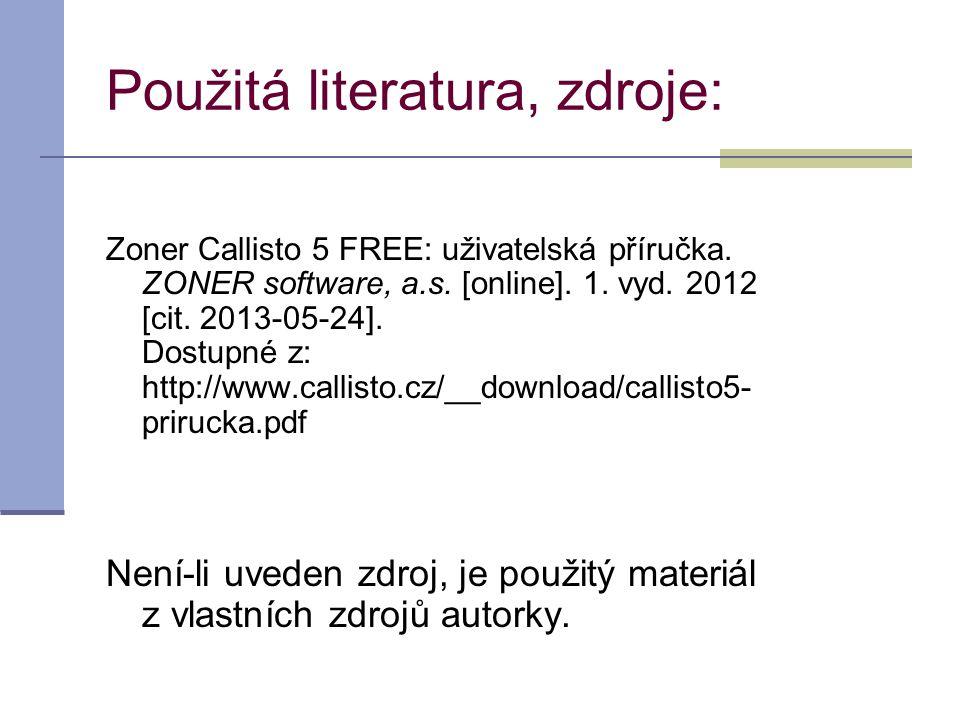 Použitá literatura, zdroje: Zoner Callisto 5 FREE: uživatelská příručka.