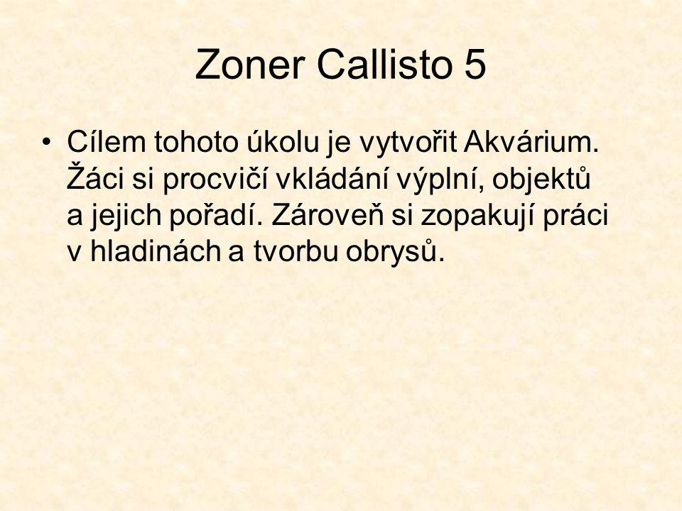 Zoner Callisto 5 Cílem tohoto úkolu je vytvořit Akvárium.