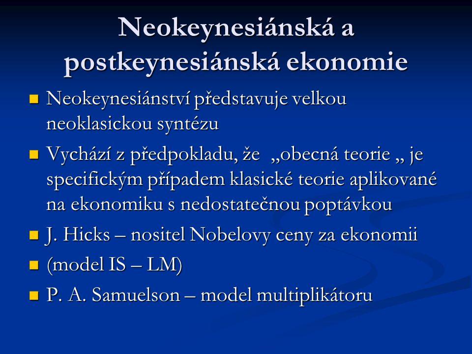 Neokeynesiánská a postkeynesiánská ekonomie Neokeynesiánství představuje velkou neoklasickou syntézu Neokeynesiánství představuje velkou neoklasickou