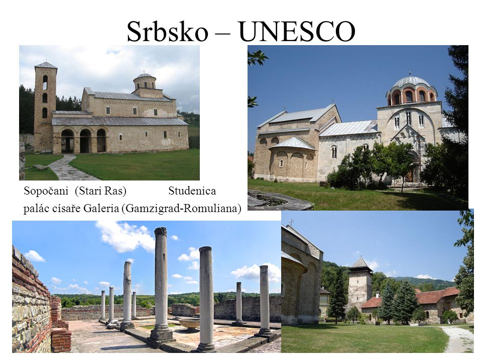 Srbsko – UNESCO Sopočani (Stari Ras)Studenica palác císaře Galeria (Gamzigrad-Romuliana)