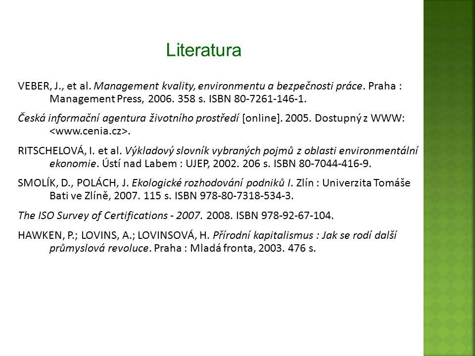 VEBER, J., et al. Management kvality, environmentu a bezpečnosti práce. Praha : Management Press, 2006. 358 s. ISBN 80-7261-146-1. Česká informační ag