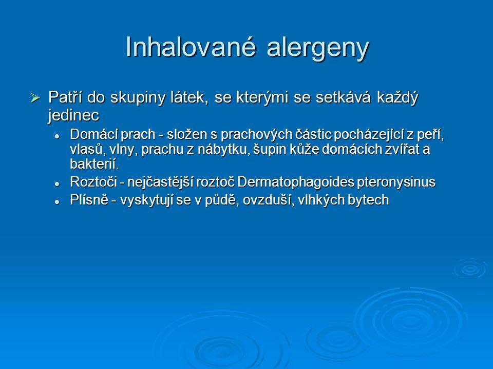 Inhalované alergeny  Patří do skupiny látek, se kterými se setkává každý jedinec Domácí prach - složen s prachových částic pocházející z peří, vlasů,