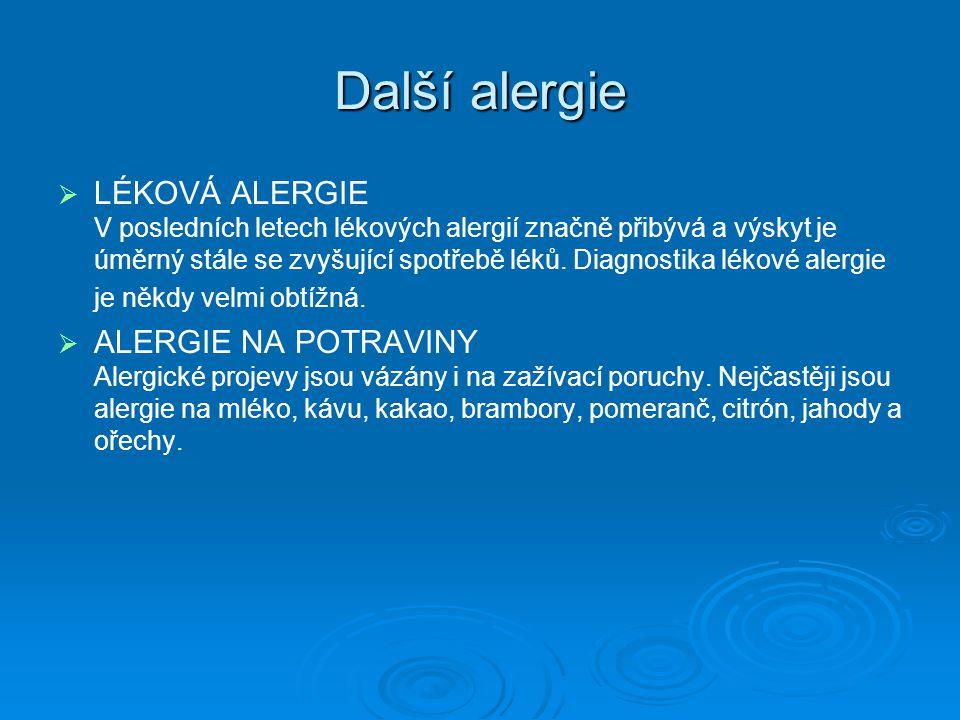 Další alergie   LÉKOVÁ ALERGIE V posledních letech lékových alergií značně přibývá a výskyt je úměrný stále se zvyšující spotřebě léků. Diagnostika