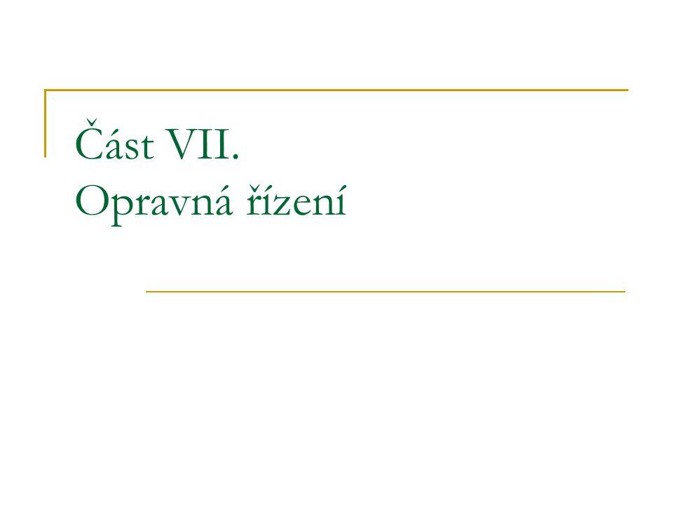 Část VII. Opravná řízení