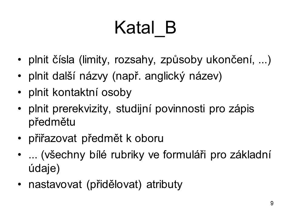 9 Katal_B plnit čísla (limity, rozsahy, způsoby ukončení,...) plnit další názvy (např.