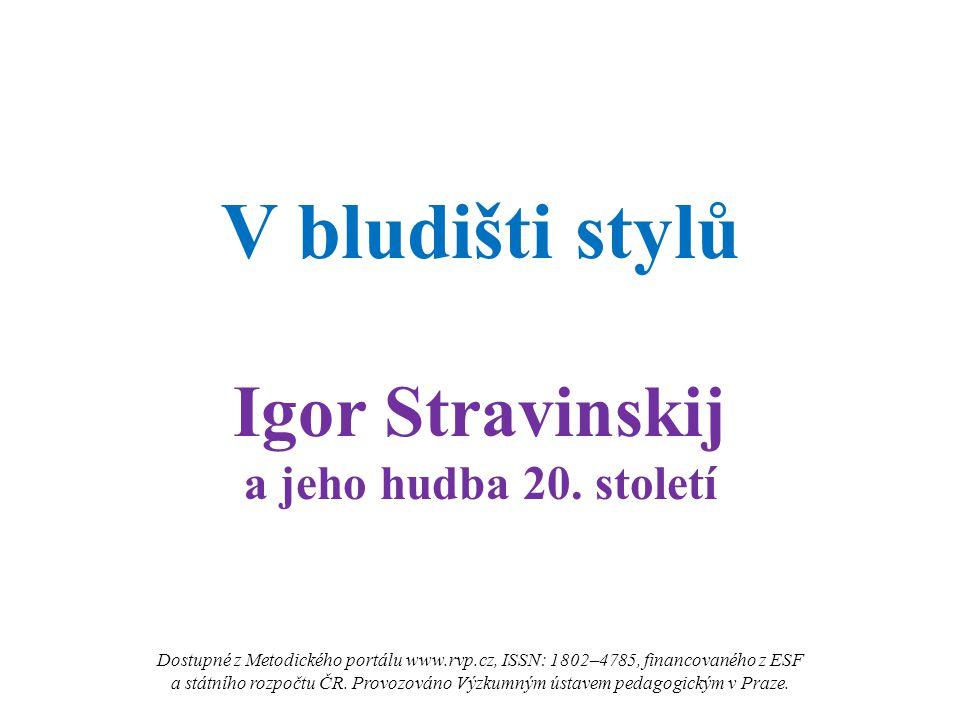 V bludišti stylů Igor Stravinskij a jeho hudba 20.