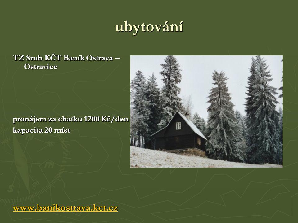 ubytování TZ Srub KČT Baník Ostrava – Ostravice pronájem za chatku 1200 Kč/den kapacita 20 míst www.banikostrava.kct.cz