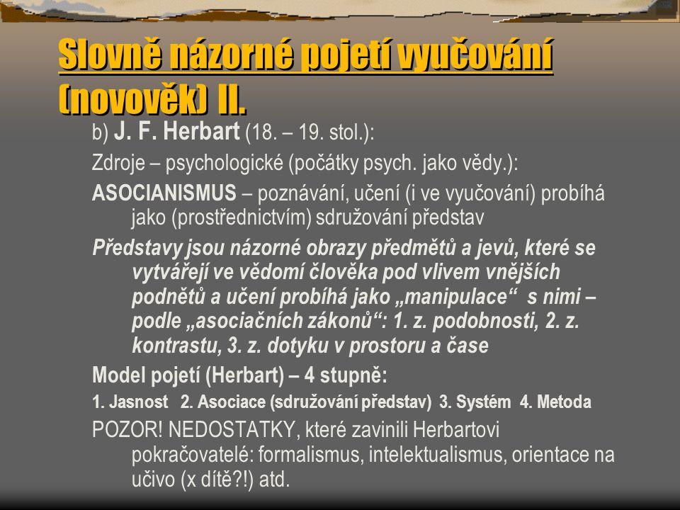 Slovně názorné pojetí vyučování (novověk) II.b) J.