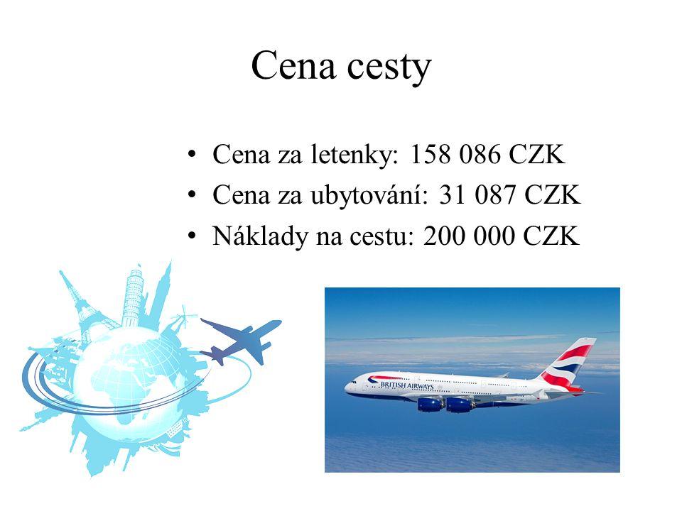 Cena cesty Cena za letenky: 158 086 CZK Cena za ubytování: 31 087 CZK Náklady na cestu: 200 000 CZK