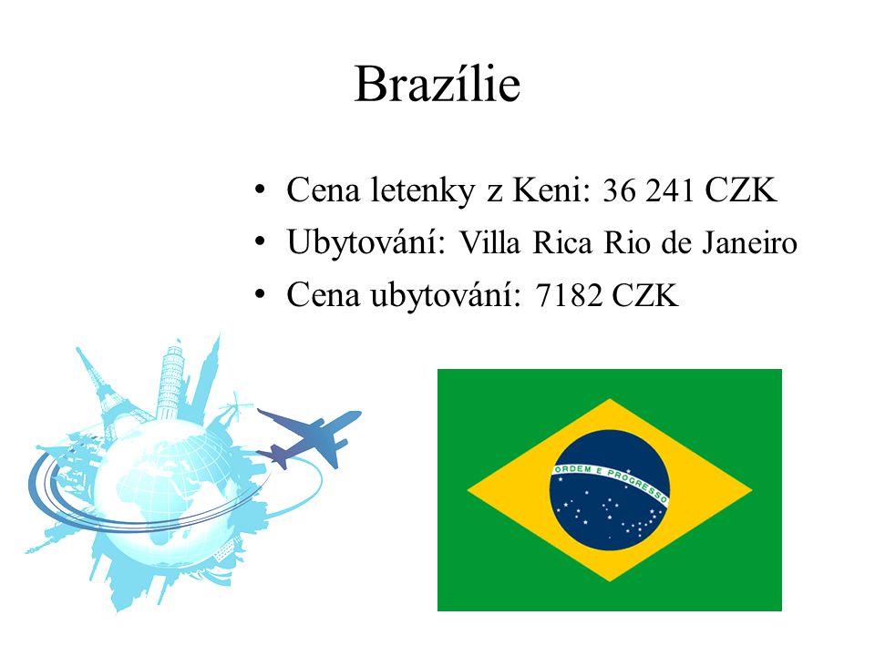 Brazílie Cena letenky z Keni: 36 241 CZK Ubytování: Villa Rica Rio de Janeiro Cena ubytování: 7182 CZK