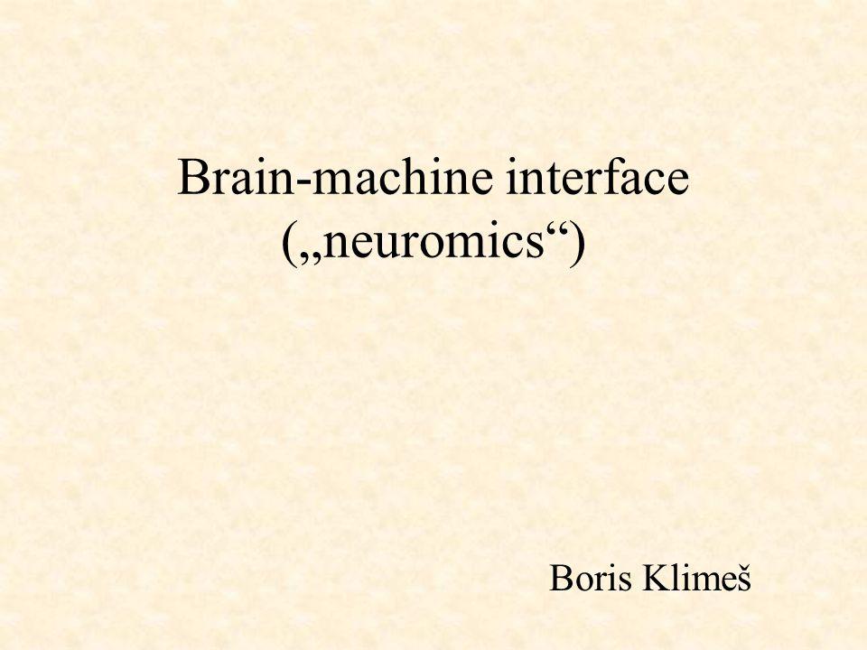 Základní definice BMI = rozhraní mozek/stroj; sada technologií pro kontakt aplikace přímo s mozkem, resp.