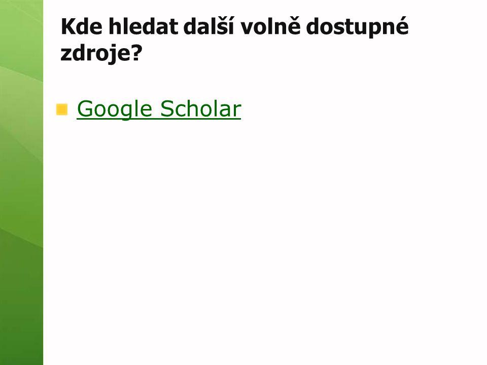 Kde hledat další volně dostupné zdroje Google Scholar
