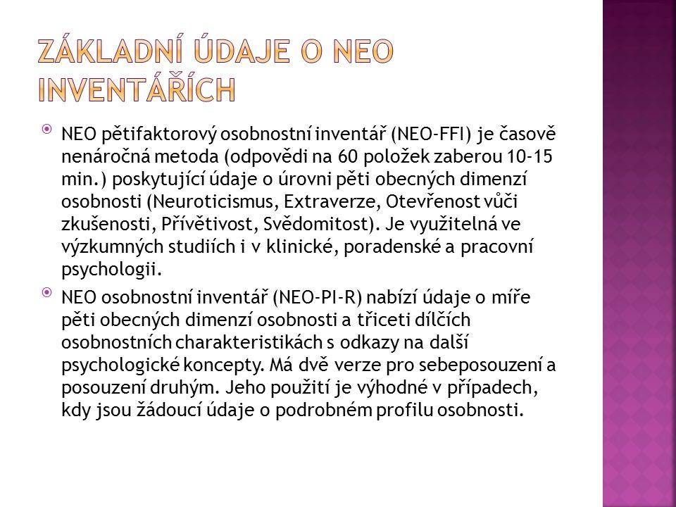 NEO pětifaktorový osobnostní inventář (NEO-FFI) je časově nenáročná metoda (odpovědi na 60 položek zaberou 10-15 min.) poskytující údaje o úrovni pět
