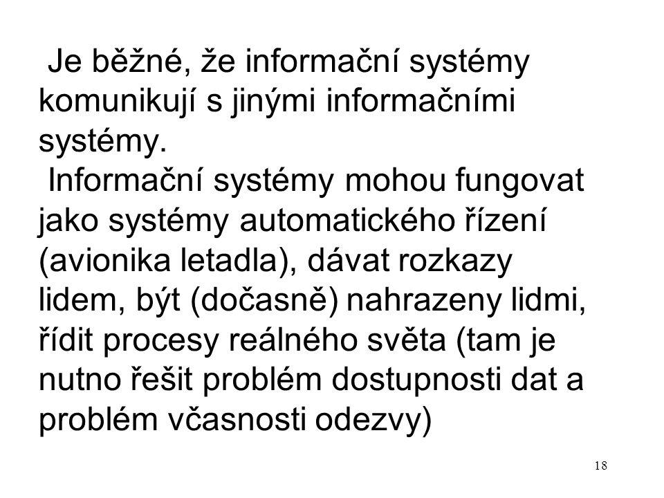18 Je běžné, že informační systémy komunikují s jinými informačními systémy.