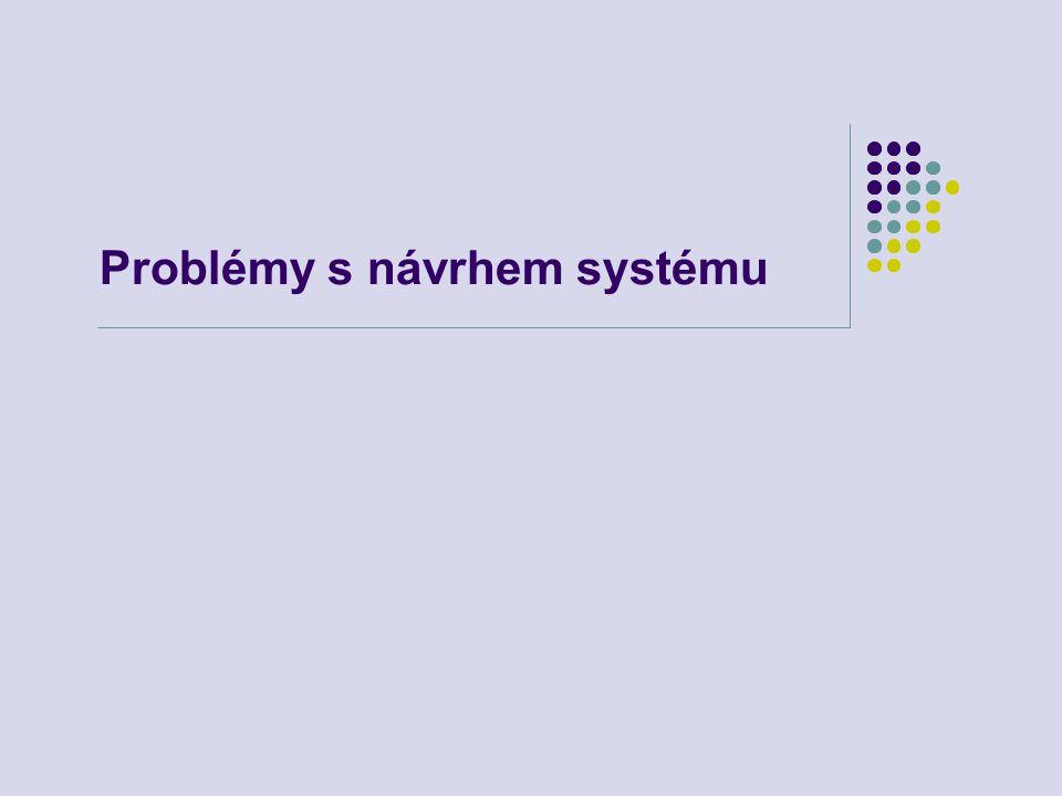 Problémy s návrhem systému