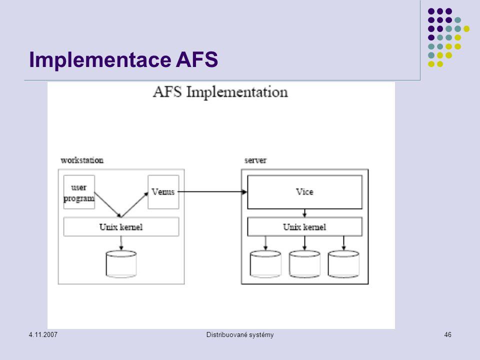 4.11.2007Distribuované systémy46 Implementace AFS