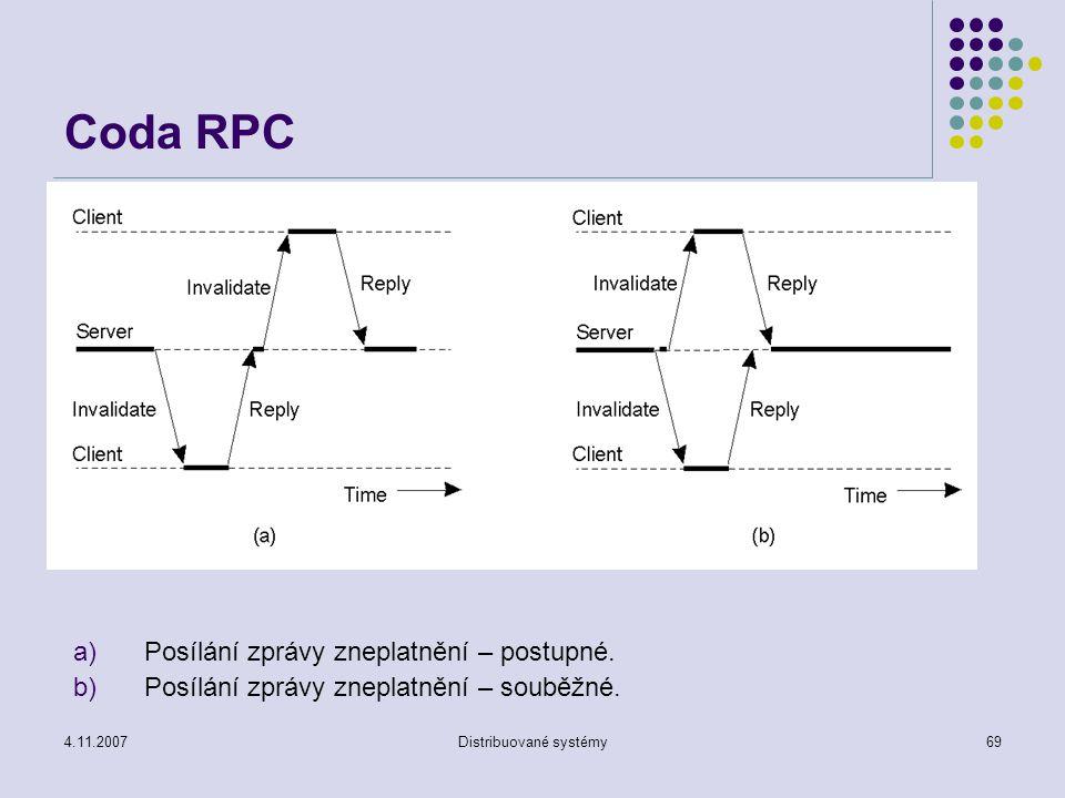 4.11.2007Distribuované systémy69 Coda RPC a)Posílání zprávy zneplatnění – postupné.