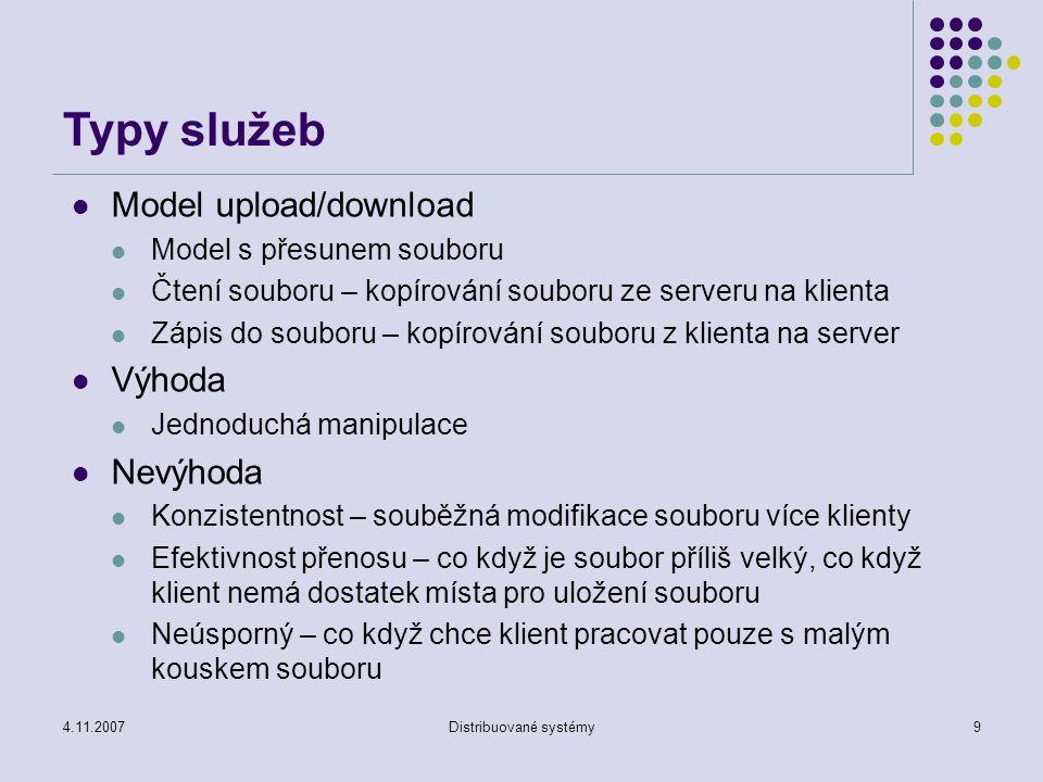 4.11.2007Distribuované systémy70 Jména Klienti v Coda mají přístup k jednomu sdílenému prostoru jmen.