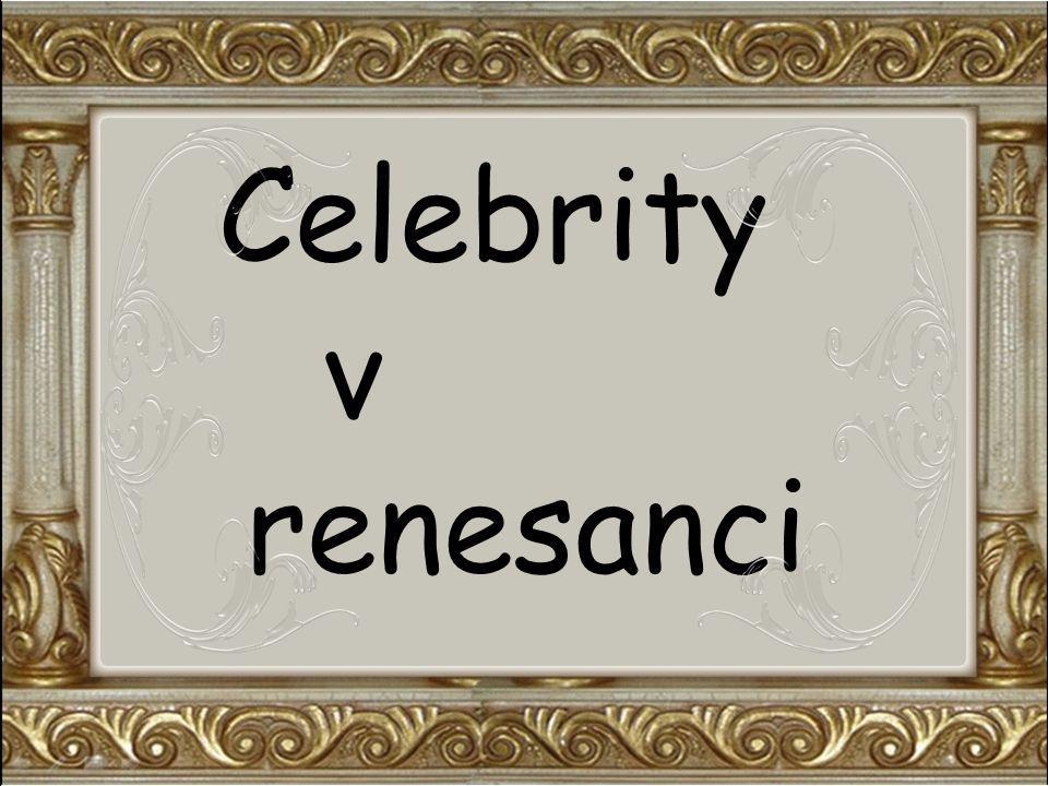 Celebrity v renesanci