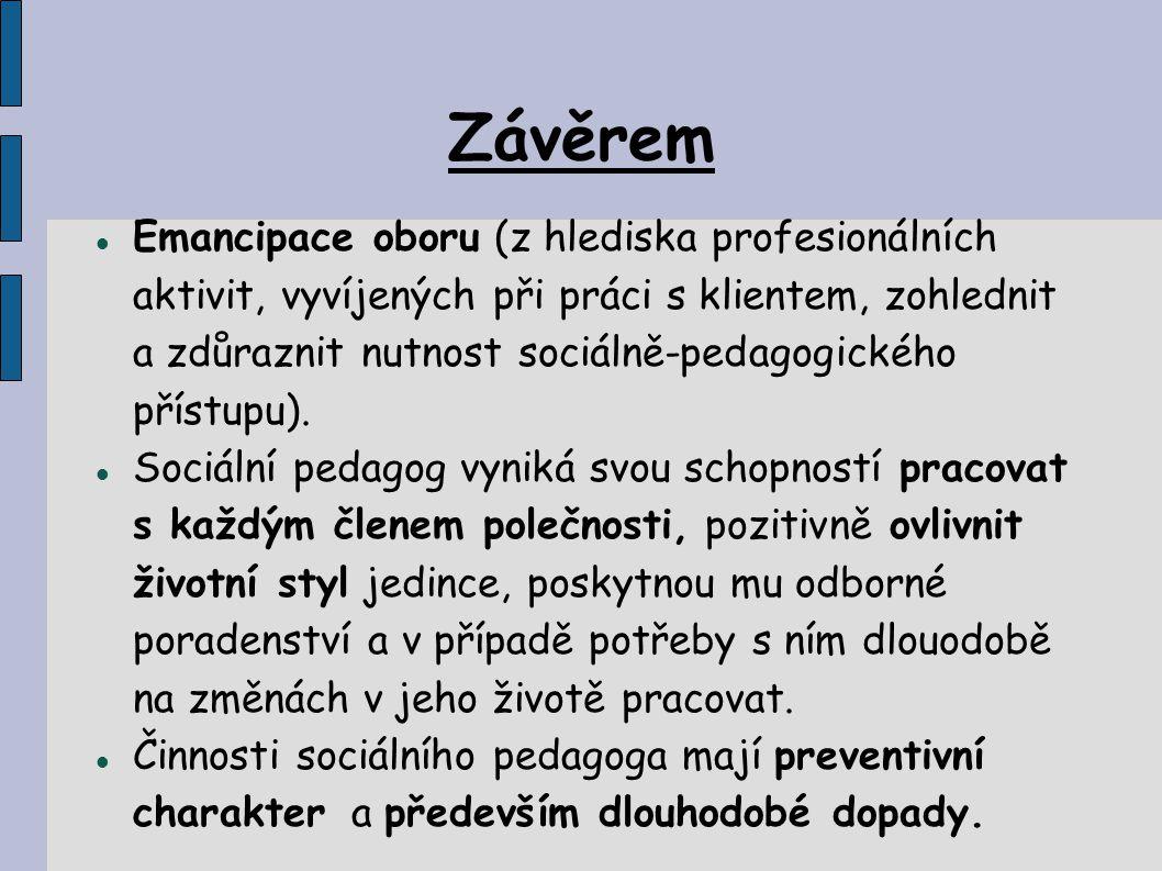 Literatura: KRAUS, B.Základy sociální pedagogiky.