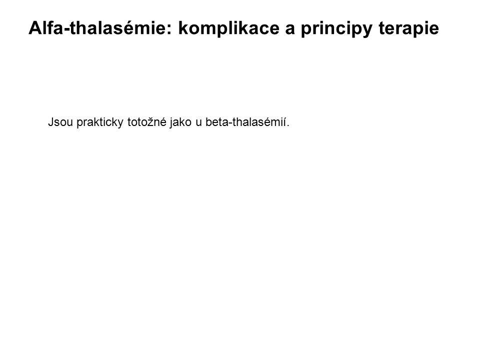 Alfa-thalasémie: komplikace a principy terapie Jsou prakticky totožné jako u beta-thalasémií.