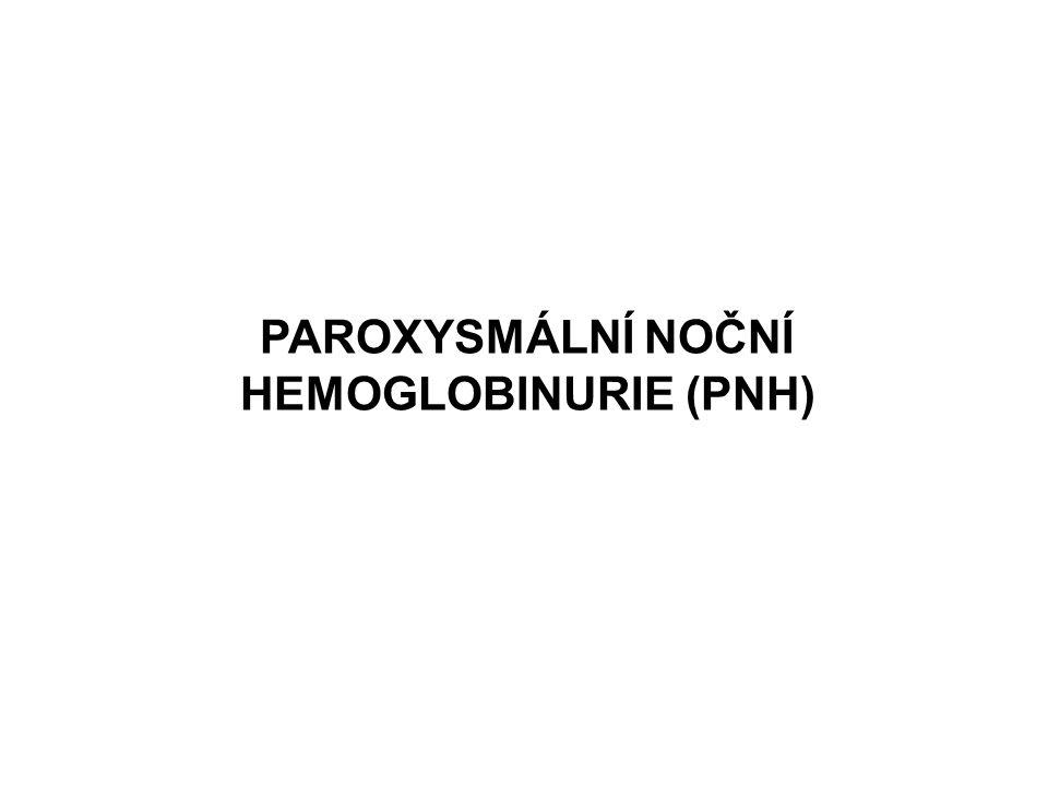 PAROXYSMÁLNÍ NOČNÍ HEMOGLOBINURIE (PNH)