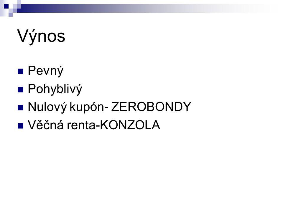 Další práva Vypověditelné Konvertibilní /za akcie/ Opční Eurobondy Prašivé /Young/ Zvláštní pravidla výnosu /katastrofy/