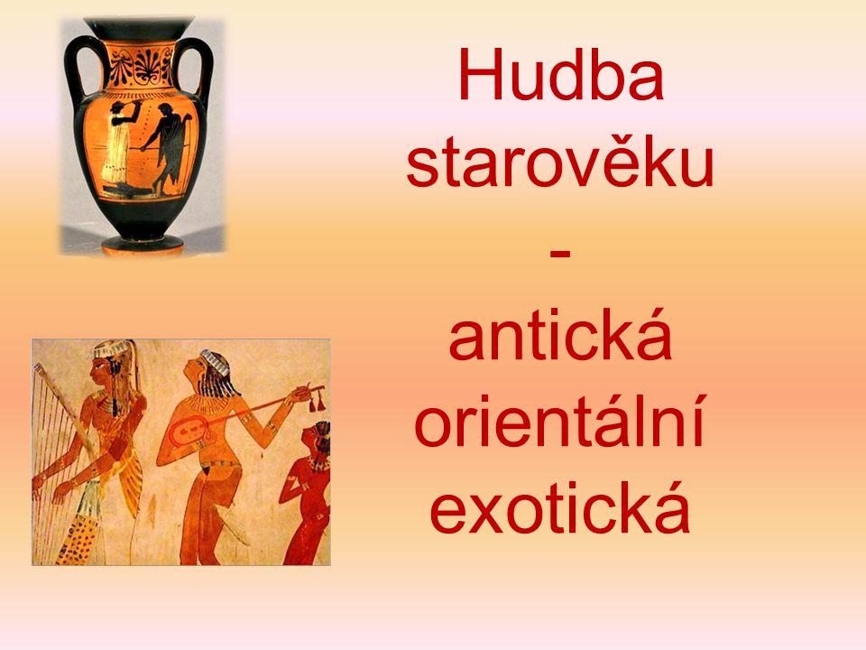 Hudba antická V životě Řeků hudba těsně spjata s poezií a tancem.