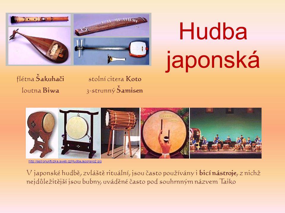 Hudba japonská flétna Šakuhačistolní citera Koto loutna Biwa3-strunný Šamisen V japonské hudbě, zvláště rituální, jsou často používány i bicí nástroje