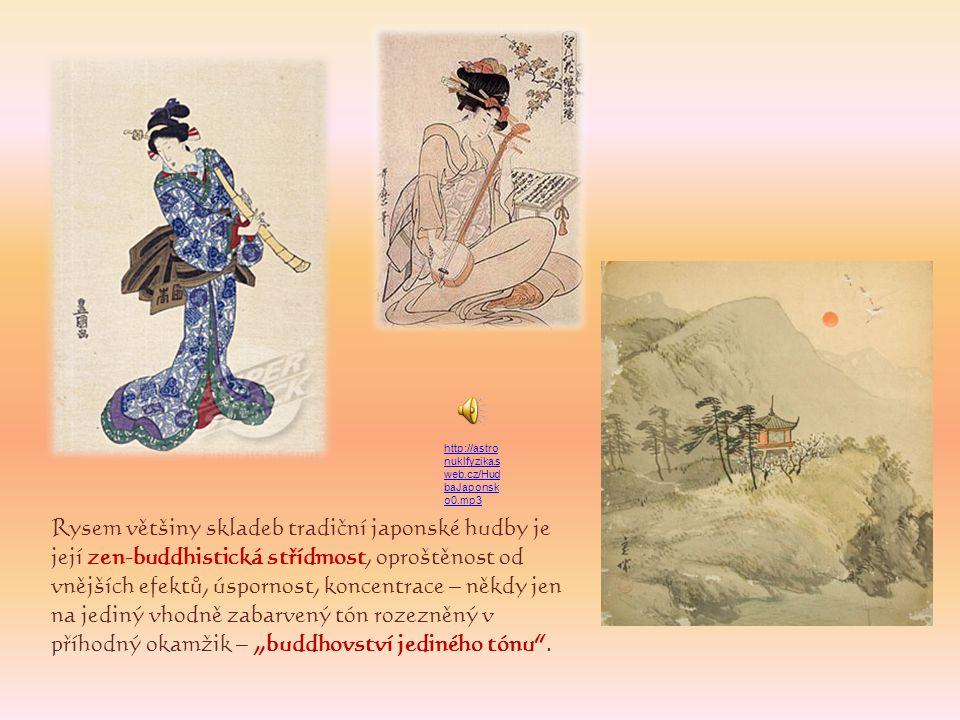 Rysem většiny skladeb tradiční japonské hudby je její zen-buddhistická střídmost, oproštěnost od vnějších efektů, úspornost, koncentrace – někdy jen n