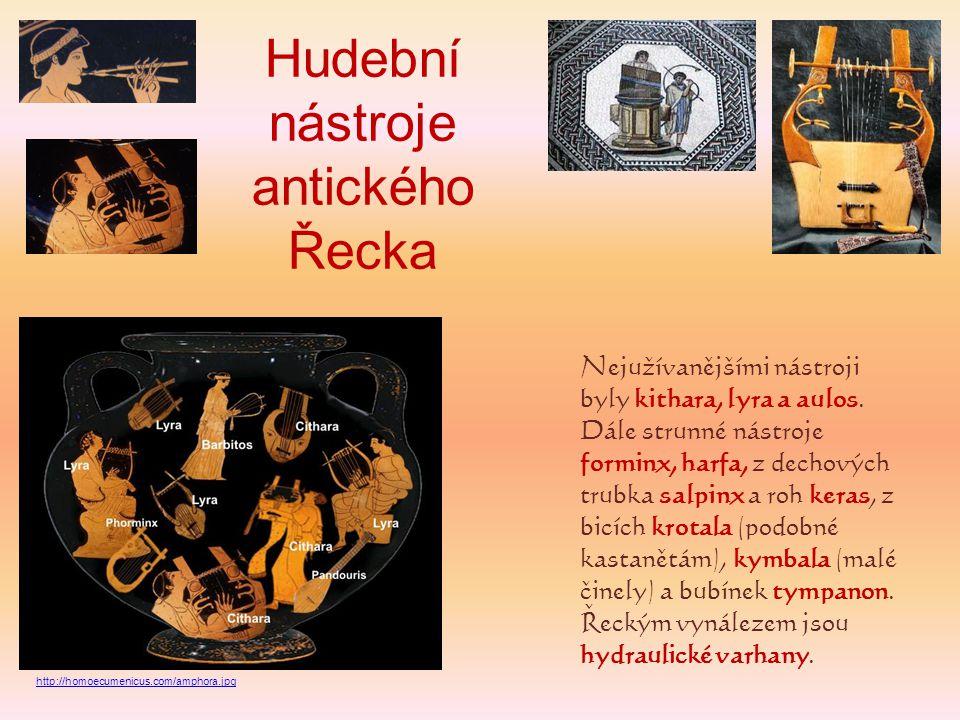 Nejužívanějšími nástroji byly kithara, lyra a aulos. Dále strunné nástroje forminx, harfa, z dechových trubka salpinx a roh keras, z bicích krotala (p