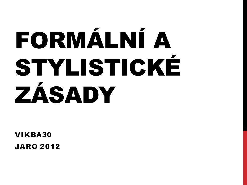 FORMÁLNÍ A STYLISTICKÉ ZÁSADY VIKBA30 JARO 2012