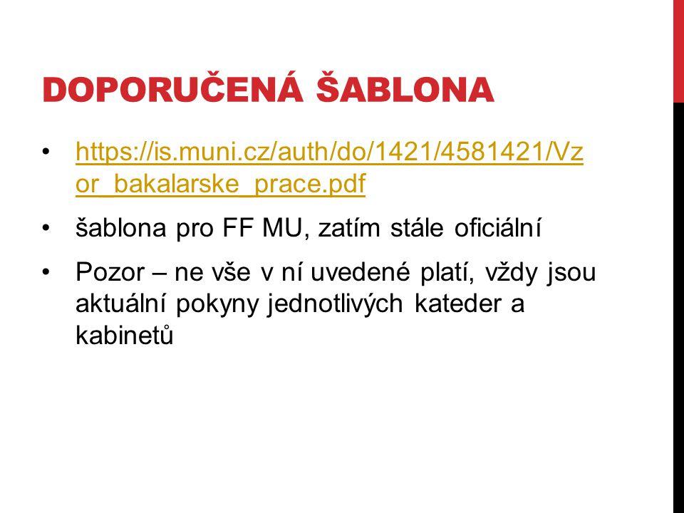 DOPORUČENÁ ŠABLONA https://is.muni.cz/auth/do/1421/4581421/Vz or_bakalarske_prace.pdfhttps://is.muni.cz/auth/do/1421/4581421/Vz or_bakalarske_prace.pd