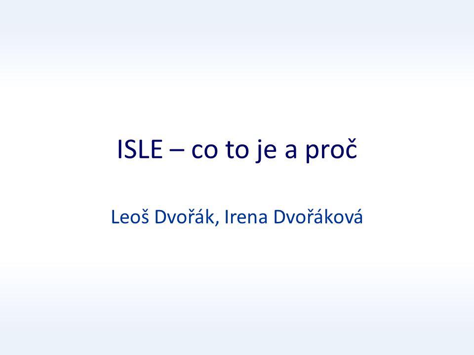 ISLE – co to je a proč Leoš Dvořák, Irena Dvořáková