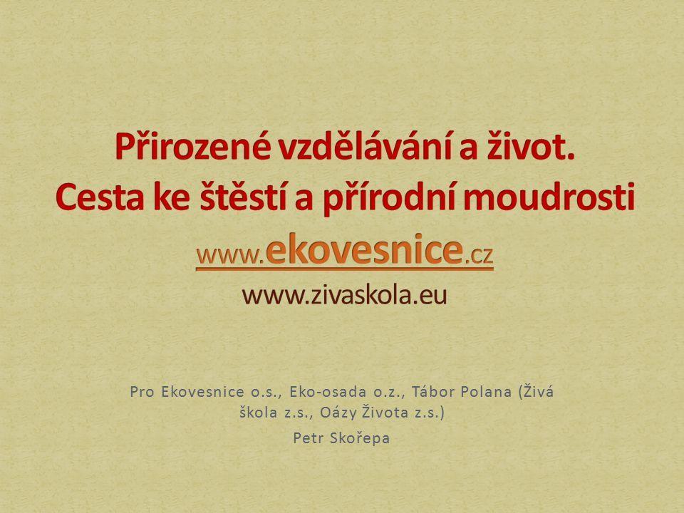 Pro Ekovesnice o.s., Eko-osada o.z., Tábor Polana (Živá škola z.s., Oázy Života z.s.) Petr Skořepa