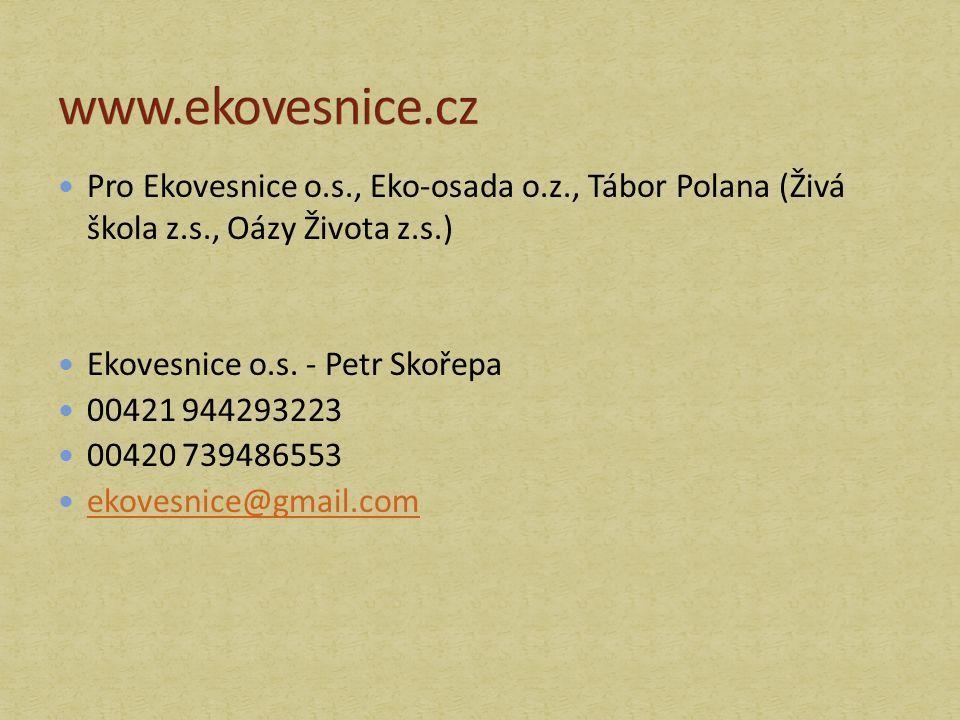 Pro Ekovesnice o.s., Eko-osada o.z., Tábor Polana (Živá škola z.s., Oázy Života z.s.) Ekovesnice o.s.
