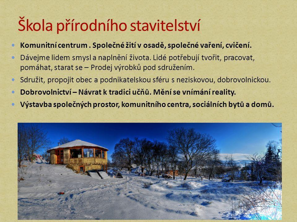 Komunitní centrum. Společné žití v osadě, společné vaření, cvičení.