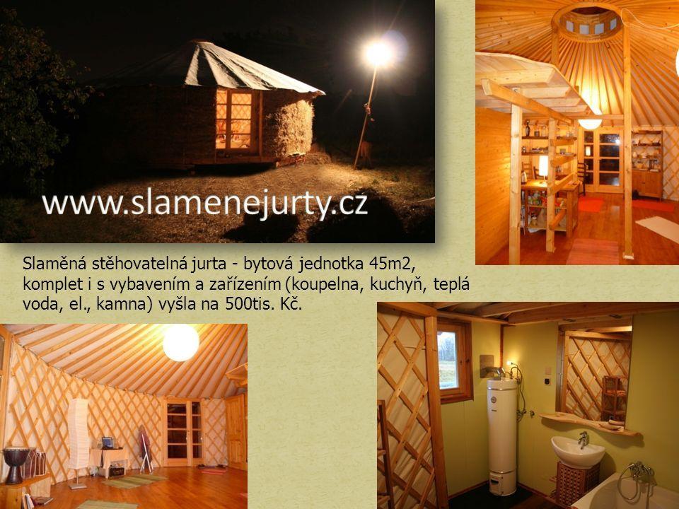 Slaměná stěhovatelná jurta - bytová jednotka 45m2, komplet i s vybavením a zařízením (koupelna, kuchyň, teplá voda, el., kamna) vyšla na 500tis.