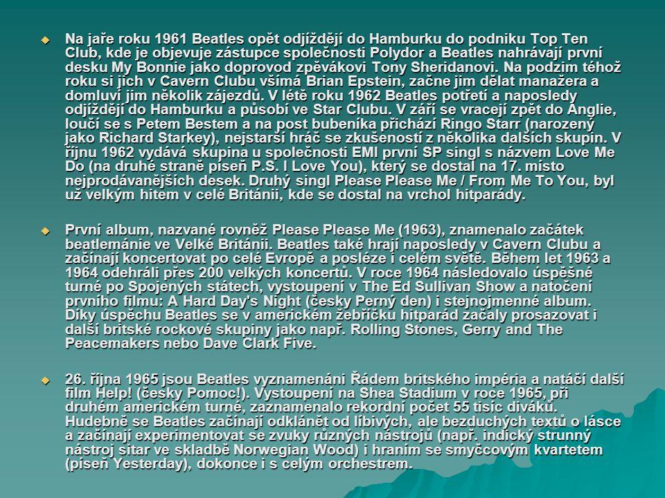 Na jaře roku 1961 Beatles opět odjíždějí do Hamburku do podniku Top Ten Club, kde je objevuje zástupce společnosti Polydor a Beatles nahrávají první desku My Bonnie jako doprovod zpěvákovi Tony Sheridanovi.