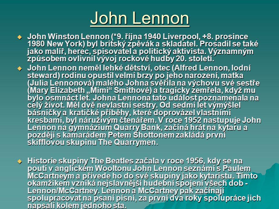 John Lennon John Winston Lennon (*9.října 1940 Liverpool, +8.