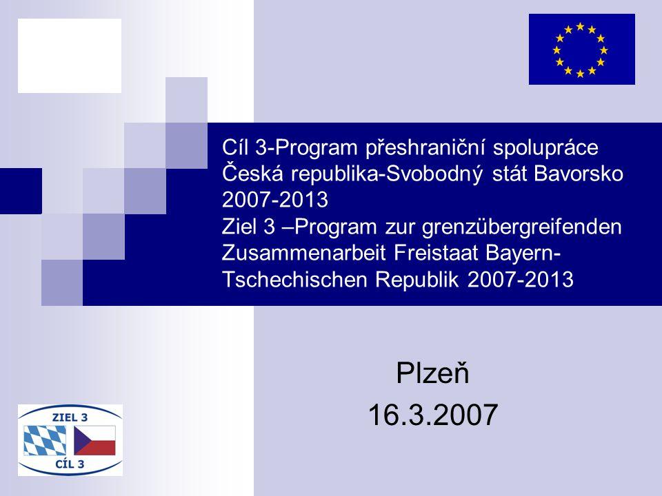 Cíl 3-Program přeshraniční spolupráce Česká republika-Svobodný stát Bavorsko 2007-2013 Ziel 3 –Program zur grenzübergreifenden Zusammenarbeit Freistaa