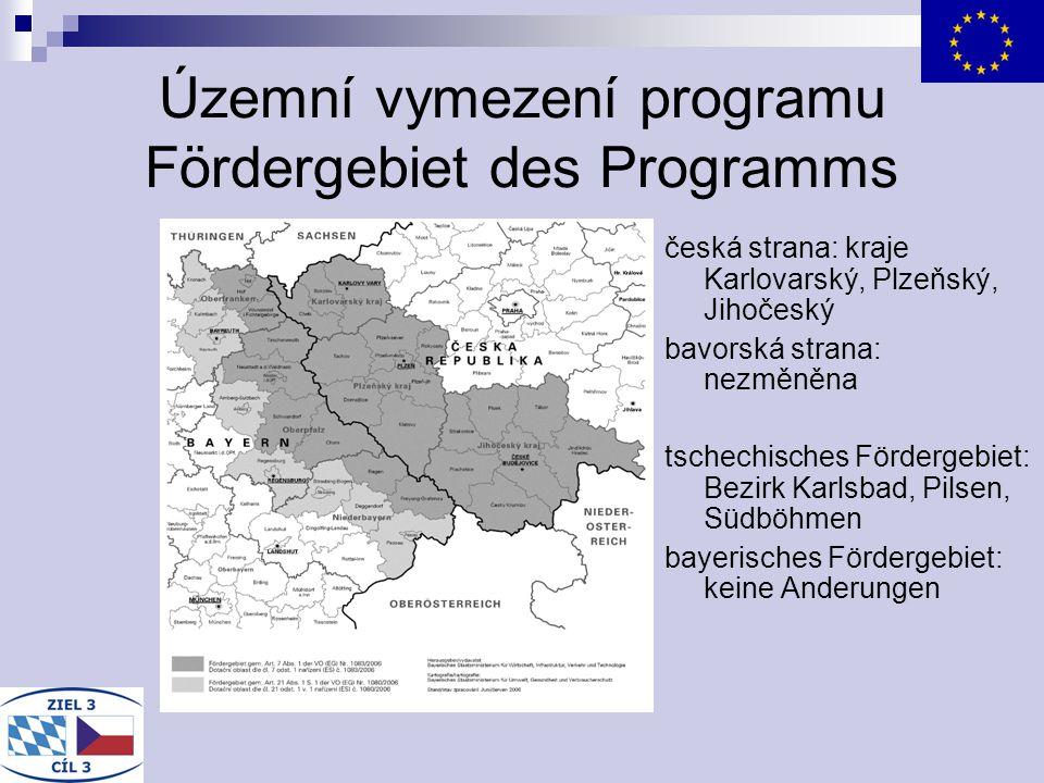 Územní vymezení programu Fördergebiet des Programms česká strana: kraje Karlovarský, Plzeňský, Jihočeský bavorská strana: nezměněna tschechisches Förd