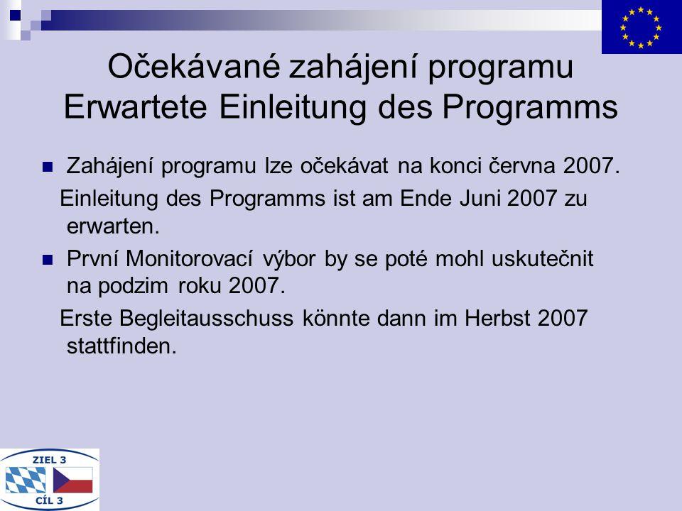 Očekávané zahájení programu Erwartete Einleitung des Programms Zahájení programu lze očekávat na konci června 2007. Einleitung des Programms ist am En