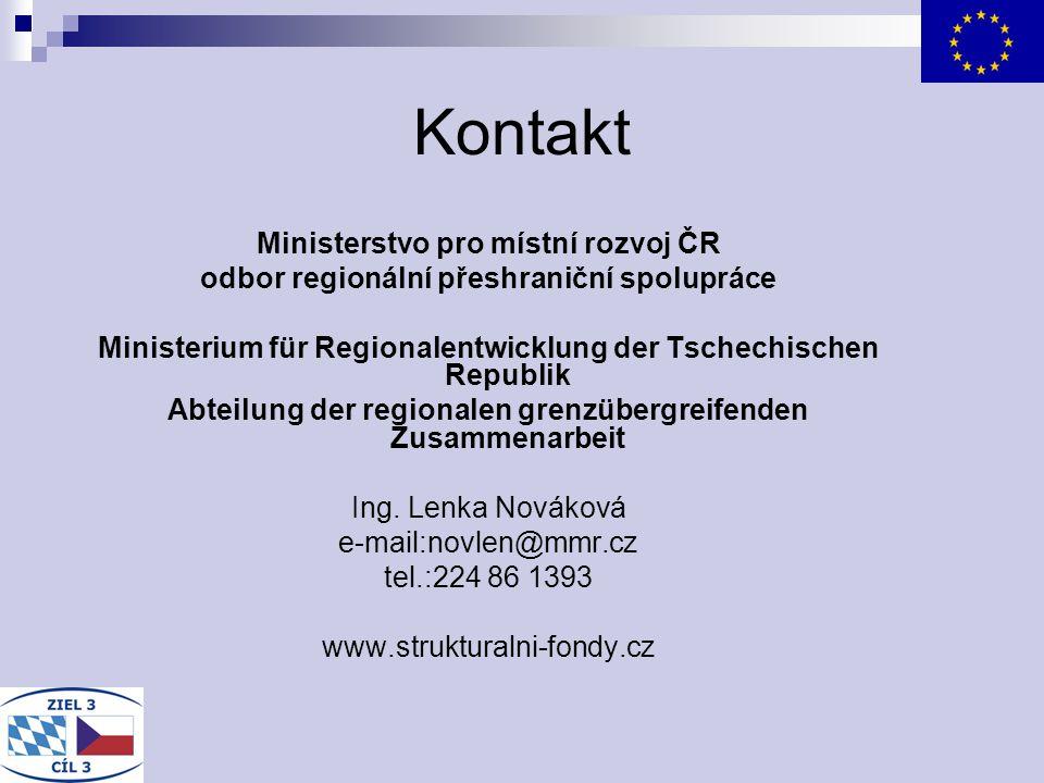 Kontakt Ministerstvo pro místní rozvoj ČR odbor regionální přeshraniční spolupráce Ministerium für Regionalentwicklung der Tschechischen Republik Abte