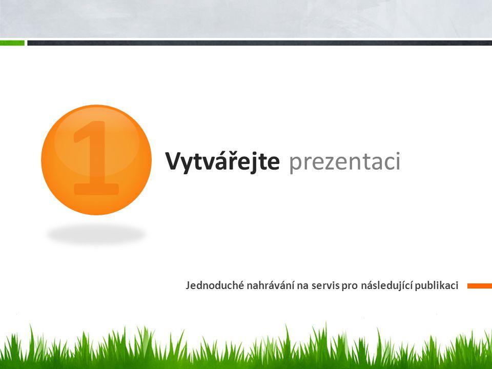 Vytvářejte prezentaci Jednoduché nahrávání na servis pro následující publikaci 1