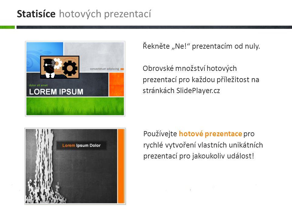 Používejte hotové prezentace pro rychlé vytvoření vlastních unikátních prezentací pro jakoukoliv událost! Řekněte Ne! prezentacím od nuly. Obrovské mn